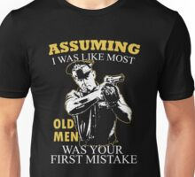 Police - Assuming I Was Like Most Old Men Was Your First Mistake T-shirts Unisex T-Shirt