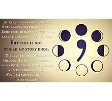 Semi Colon Project- Moon Phases Quote Photographic Print