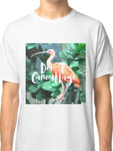 Don't Camouflage Classic T-Shirt