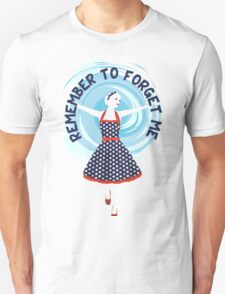 REMEMBER TO FORGET ME Unisex T-Shirt