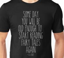 Old Enough for Fairy Tales Unisex T-Shirt