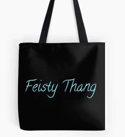 Feisty Thang Tote Bag
