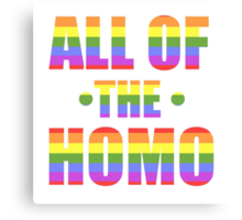 All of the Homo Canvas Print