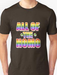 All of the Homo T-Shirt