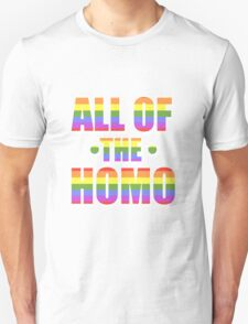 All of the Homo T-Shirt