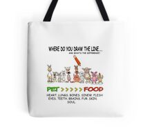WHERE DO YOU DRAW THE LINE? CARNISM. Tote Bag