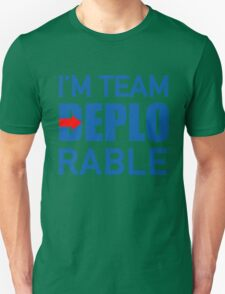 I'M TEAM DEPLORABLE Unisex T-Shirt