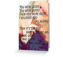 It was good...  Greeting Card
