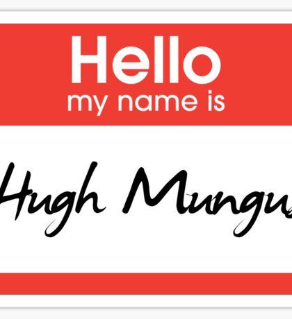 Hugh Mungus Sticker