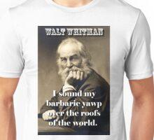 I Sound My Barbaric Yawp - Whitman Unisex T-Shirt