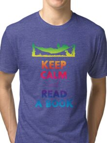 KEEP CALM AND READ A BOOK (RAINBOW) Tri-blend T-Shirt