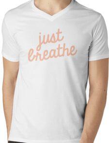 just breathe Mens V-Neck T-Shirt