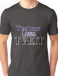 Tveiters Gonna Tveit Unisex T-Shirt