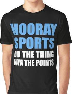 Hooray Sports Do The Thing Win The Points Graphic T-Shirt