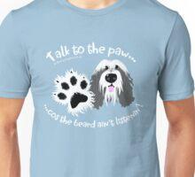Talk to the paw beardie Unisex T-Shirt
