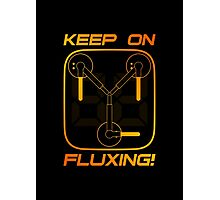 Keep on Fluxing! Photographic Print