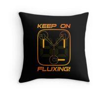 Keep on Fluxing! Throw Pillow