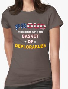 PROUD MEMBER OF THE BASKET OF DEPLORABLES Womens Fitted T-Shirt