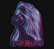 Rave Till I Die by montro750