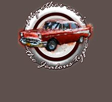 My other car's the jealous type Unisex T-Shirt