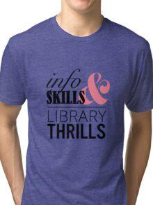Info Skills & Library Thrills Tri-blend T-Shirt