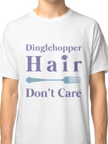 Mermaid Dinglehopper Hair Dont Care Classic T-Shirt