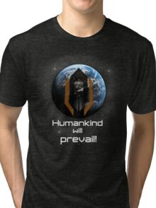 Humankind will prevail! Tri-blend T-Shirt