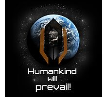 Humankind will prevail! Photographic Print