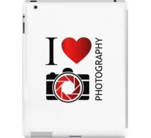 I love photography iPad Case/Skin