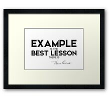example is the best lesson there is - eleanor roosevelt Framed Print
