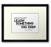 human being from we can learn something - eleanor roosevelt Framed Print