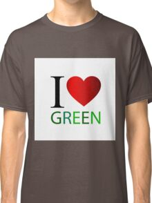 I love green Classic T-Shirt
