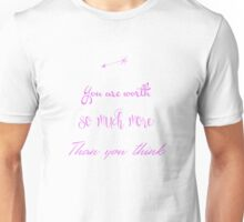 You are Worth More Unisex T-Shirt