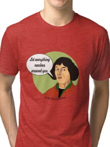 Funny Science Nicolaus Copernicus Tri-blend T-Shirt