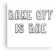 Bake Off Is Bae Canvas Print