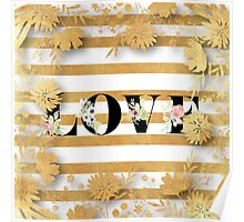 LOVE. gold,typography,floral,stripes,black,white,flowers,trendy,modern,girly,cute Poster