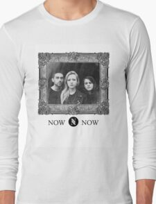 Now, Now Long Sleeve T-Shirt