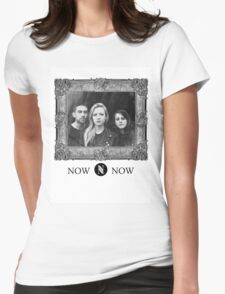 Now, Now Womens Fitted T-Shirt