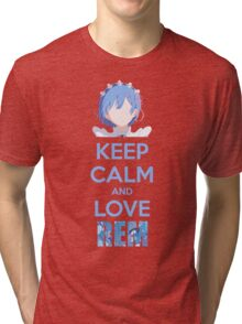 Keep calm and love Rem Tri-blend T-Shirt
