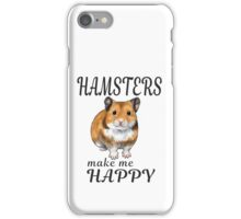 Hamsters make me happy Syrian ver. iPhone Case/Skin