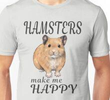 Hamsters make me happy ginger ver. Unisex T-Shirt