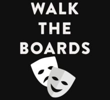 Walk The Boards Theater T Shirt One Piece - Long Sleeve