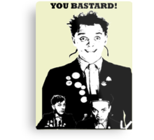 Rik Mayall - YOU B*STARD! Metal Print