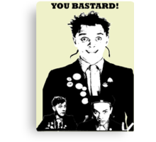 Rik Mayall - YOU B*STARD! Canvas Print