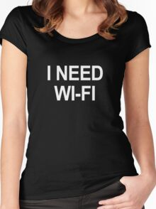 I Need Wi-Fi Women's Fitted Scoop T-Shirt