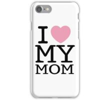I Love My Mom With White Background (Phone Cases ) iPhone Case/Skin