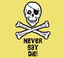 Never Say Die (Black Text Clothing & Stickers) Kids Clothes