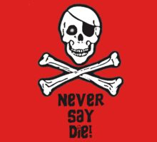 Never Say Die (Black Text Clothing & Stickers) One Piece - Short Sleeve