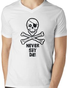 Never Say Die (Black Text Clothing & Stickers) Mens V-Neck T-Shirt