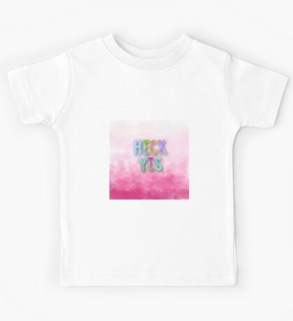 HECK YES.cool text,typography,water color,hand painted,trendy,modern,contemporary art Kids Tee